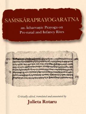 Samskaraprayogaratna: an Atharvanic Prayoga on Pre-natal and Infancy Rites (Critically edited, translated and annotated)
