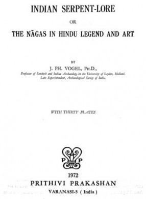 Indian Serpent-Lore or The Nagas in Hindu Legend and Art