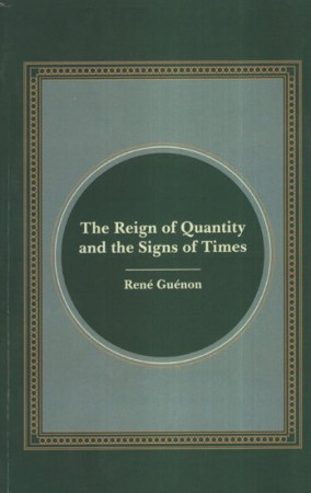 The Reign of Quantity and The Signs of Times
