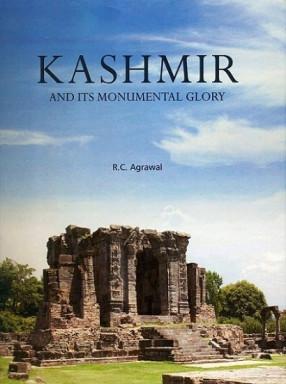 Kashmir And Its Monumental Glory
