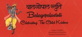 Balagopalastuti: Celebrating the Child Krishna