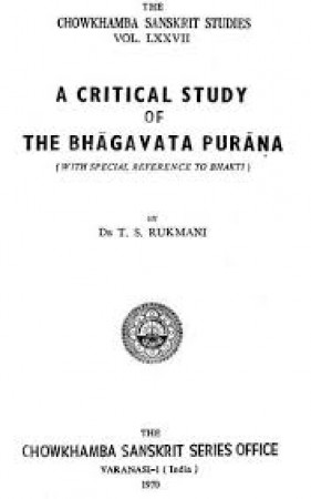 A Critical Study of The Bhagavata Purana - With Special Reference to Bhakti