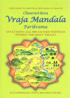 Chaurasi-Kosa Vraja Mandala Parikrama (Including All 600 Sacred Tirthas Within the Holy Dhama)