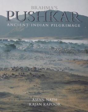 Brahma's Pushkar (Ancient Indian Pilgrimage) - Best Book on the Subject