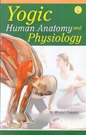 Yogic Human Anatomy and Physiology