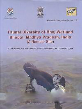 Faunal Diversity of Bhoj Wetland, Bhopal, Madhya Pradesh, India: A Ramsar site