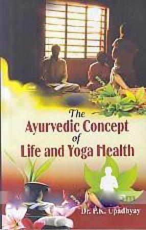 The Ayurvedic Concept of Life and Yoga Health
