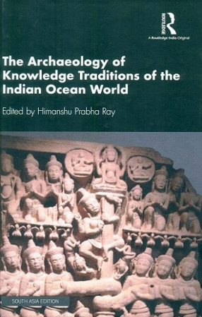 The Archaeology of Knowlege Traditions of the Indian Ocean World