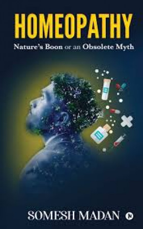 Homeopathy: Nature's Boon or an Obsolete Myth