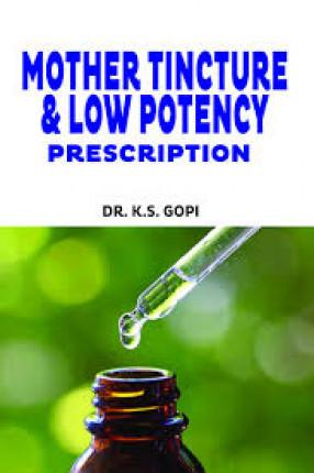 Mother Tincture & Low Potency Prescription