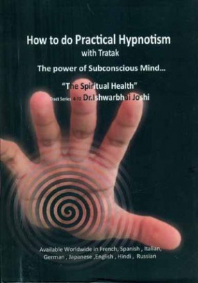 How to Do Practical Hypnotism with Tratak: The Power of Subconscious Mind