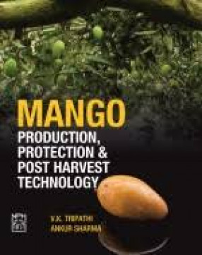 Mango: Production, Protection and Post Harvest Technology