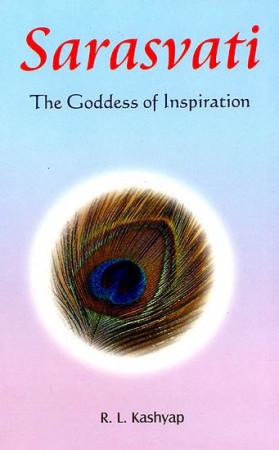 Sarasvati: The Goddess of Inspiration (Veda Mantras for Manifesting Inspiration)