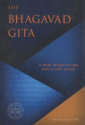 The Bhagavad Gita: A New Translation and Study Guide