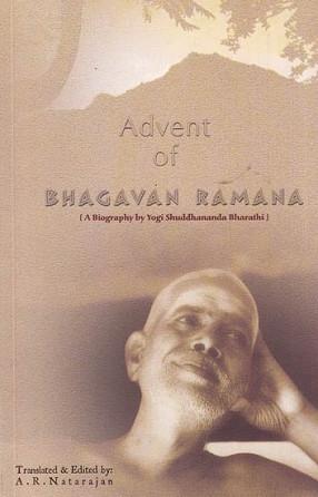 Advent of Bhagavan Ramana: A Biography by Yogi Shuddhananda Bharathi