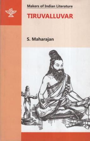 Tiruvalluvar: Makers of Indian Literature