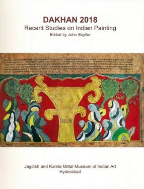 Dakhan 2018: Recent Studies on Indian Painting