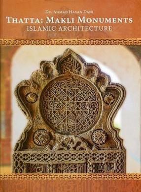 Thatta: Makli Monuments, Islamic Architecture