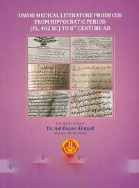 Unani Literature Produced from Hippocratic Period (462 BC) to 8th Century AD