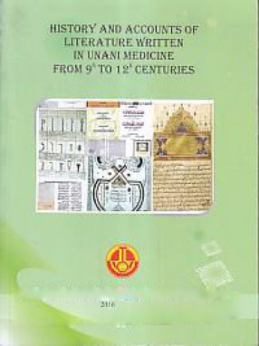 History and Accounts of Literatures Written in Unani Medicine from 9th to 12th Centuries