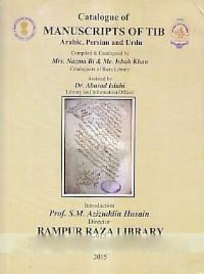 Catalogue of Manuscripts of Tib: Arabic, Persian & Urdu