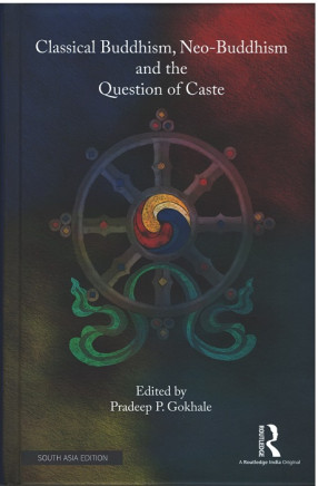 Classical Buddhism, Neo-Buddhism and the Question of Caste