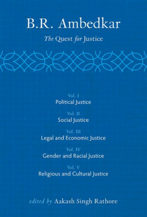 B R Ambedkar: The Quest for Justice (in 5 Volumes)