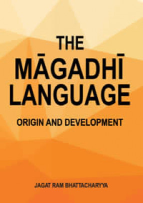 The Magadhi Language: Origin and Development