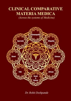 Clinical Comparative Materia Medica - Clinical Comparative Materia Medica (Across the Systems of Medicine)