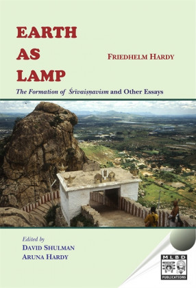 Earth As Lamp: The Formation of Srivaisnavism and Other Essays