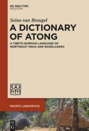 A Dictionary of Atong: A Tibeto-Burman Language of Northeast India and Bangladesh
