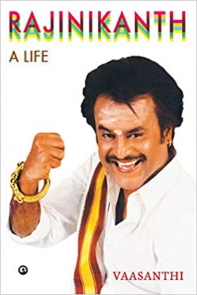 Rajinikanth: A Life