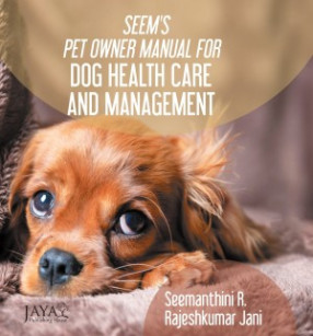 Seem's Pet Owner Manual For Dog Health Care And Management