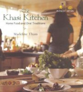 The Khasi Kitchen: Home Food And Oral Traditions