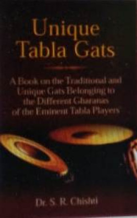 Unique Tabla Gats: A Book on the Traditional and Unique Gats belonging to the Different Gharanas of the Eminent Tabla Players