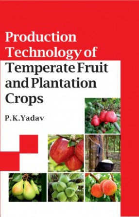 Production Technology Of Temperate Fruit And Plantation Crops