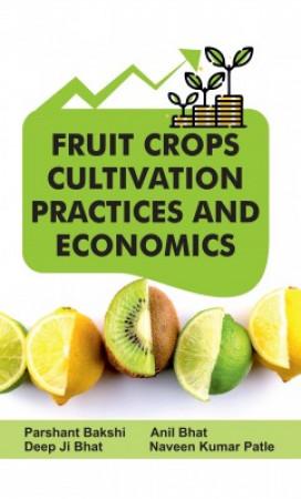 Fruit Crops Cultivation Practices And Economics