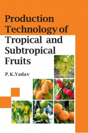 Production Technology Of Tropical And Subtropical Fruits