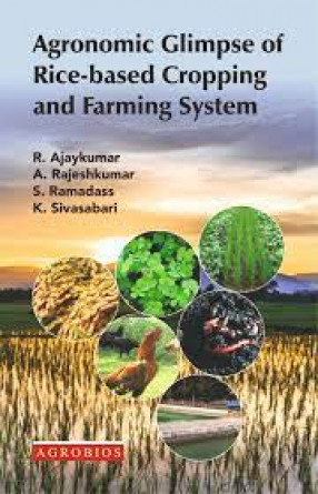 Agronomic Glimpse of Rice-Based Cropping and Farming System