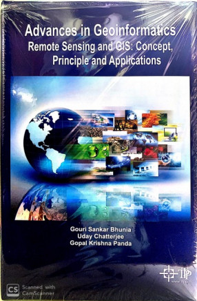 Advances in Geoinformatics Remote Sensing and GIS: Concept, Principle and Applications