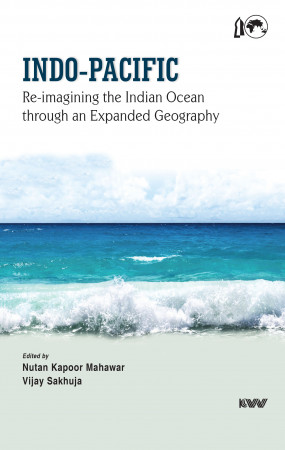 Indo-Pacific: Re-imagining the Indian Ocean through an Expanded Geography