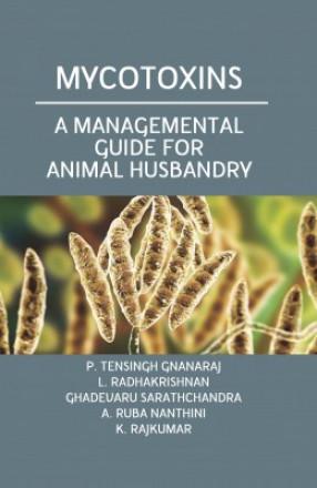 Mycotoxins: A Managemental Guide For Animal Husbandry