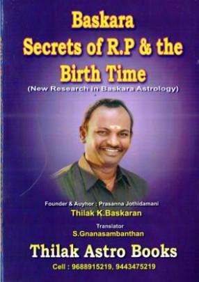 Baskara Secrets of R.P and The Birth Time (New Research in Baskara Astrology)