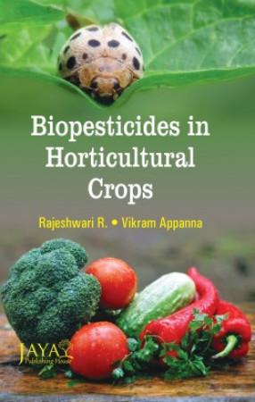 Biopesticides in Horticultural Crops