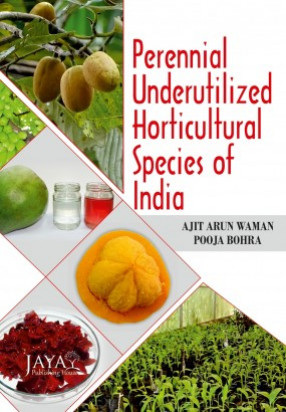 Perennial Underutilized Horticultural Species of India