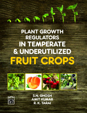 Plant Growth Regulators in Temperate and Underutilized Fruit Crops