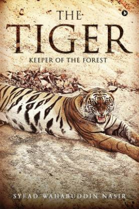 The Tiger: Keeper of the Forest