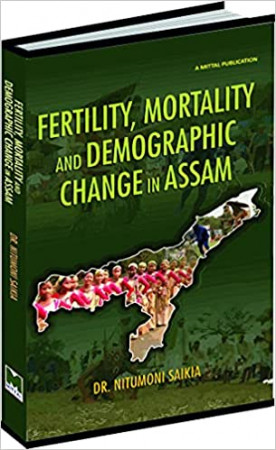 Fertility, Mortality and Demographic Change in Assam: A Study of Sonowal Kacharis