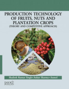 Production Technology of Fruits, Nuts and Plantation Crops