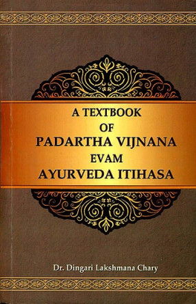 A Textbook of Padartha Vijnana evam Ayurveda Itihasa